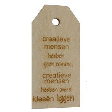 Houten label Creatieve mensen hebben geen rommel 6x3 cm