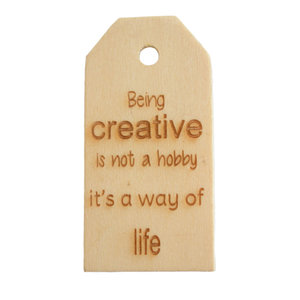 Houten label Being Creative is not a hobby 6x3 cm
